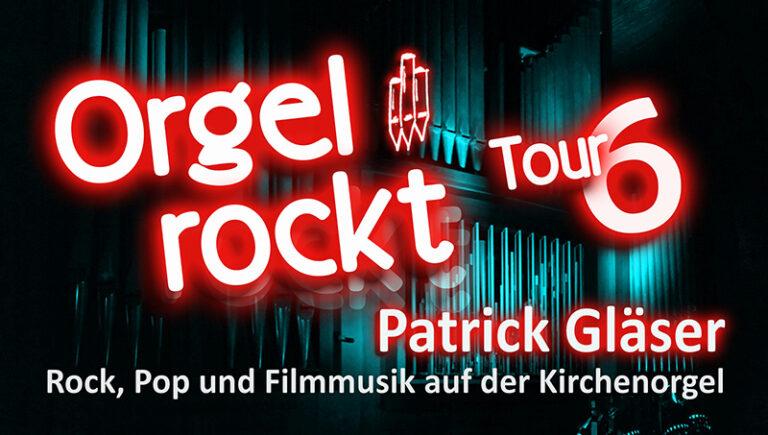 """""""Orgel rockt!"""" Tour 6 - Rock, Pop und Filmmusik auf der Kirchenorgel mit Patrick Gläser"""